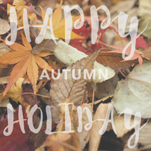 Happy Autumn Holiday