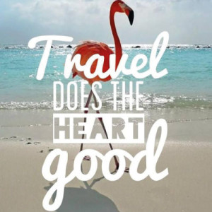 As Long Plan Your Trip Travel Does The Heart Good