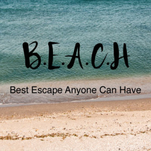 B.E.A.C.H - Best Escape Anyone Can Have