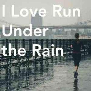 I-Love-Run--Under--the-Rain