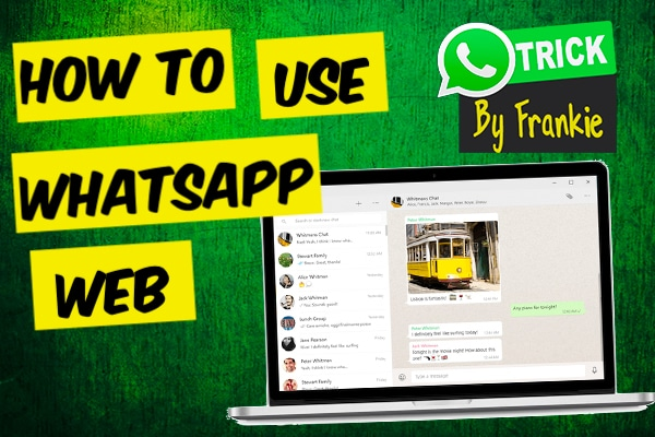 How to use WhatsApp Web and Desktop