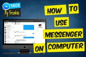 How to use Facebook Messenger on a Computer