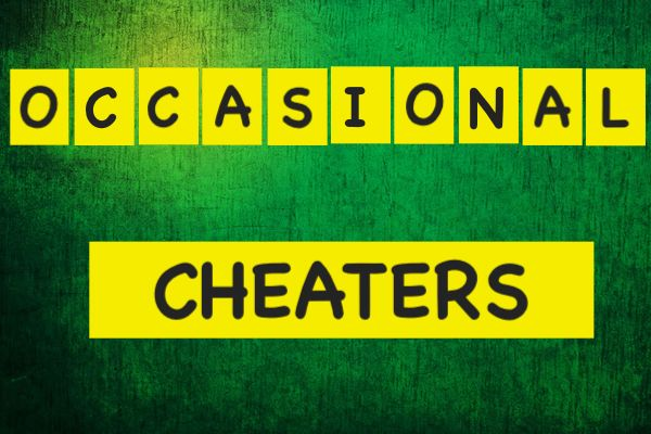 Occasional cheaters