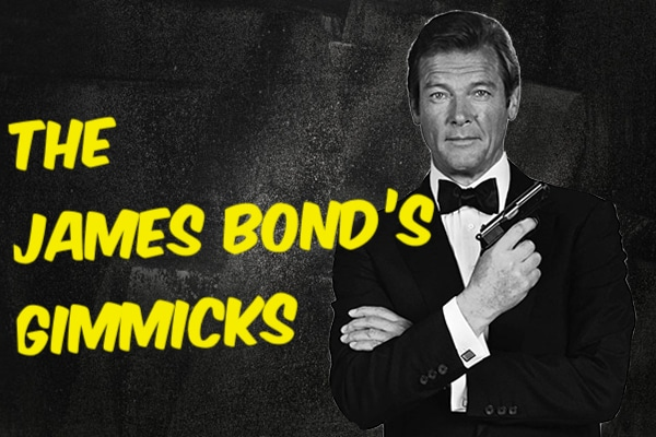 Gimmicks of James Bond