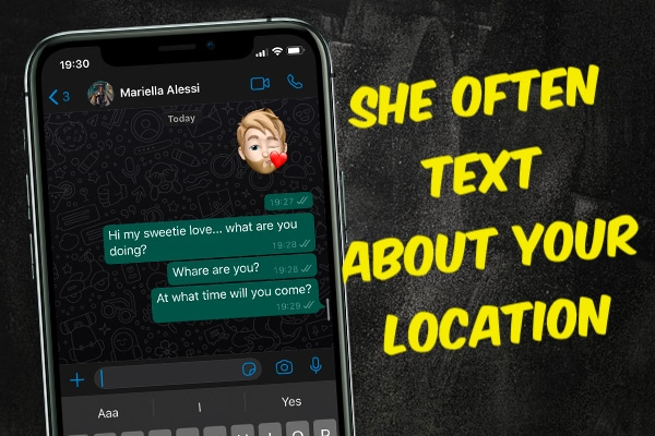 She Often Texts About Your Location