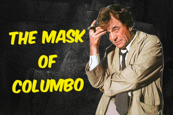 The Mask of Columbo