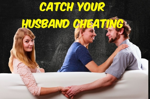 How to Catch Your Husband Cheating