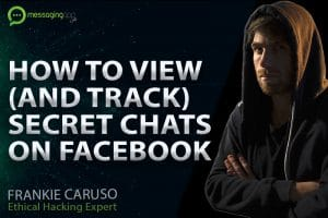 HOW TO VIEW AND TRACK SECRET CHAT ON FACEBOOK MESSENGER