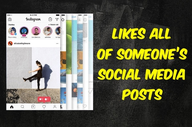 Likes All of Someone's Social Media Posts