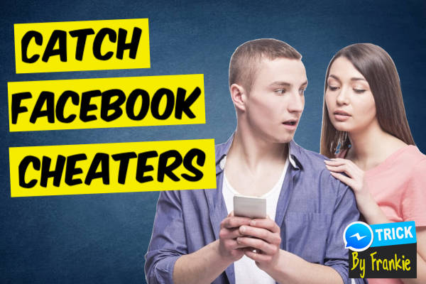 How to Find Out If Someone Is Cheating on Facebook