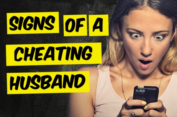 signs of a cheating husband