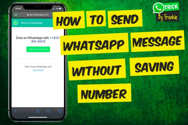 How to Send Message on Whatsapp without saving number